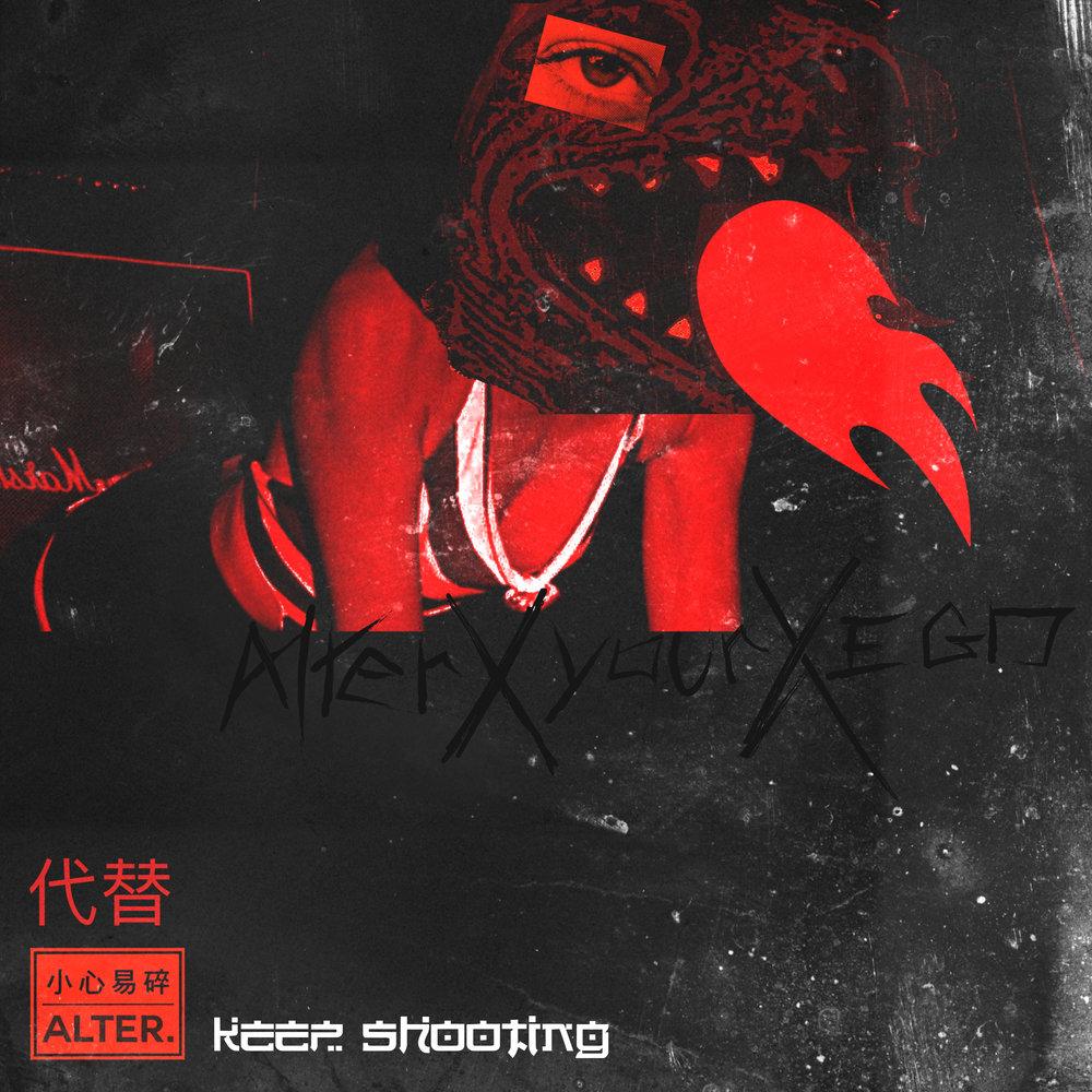 KEEP SHOOTING - Single / Alterxyourxego