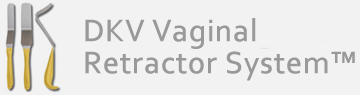 Maximizing surgical visibility:  The DKV Vaginal Retractor System™ provides safe, stable retraction in the narrow vaginal operative tunnel for optimal visibility by the surgeon.
