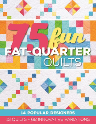 75 fun fat quarter quilts.jpg