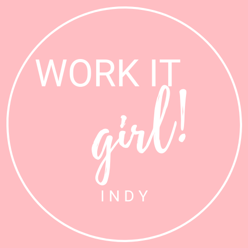 WORK IT GIRL! INDY