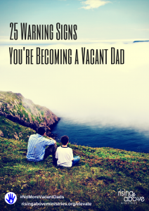 25 Signs of a Vacant Dad