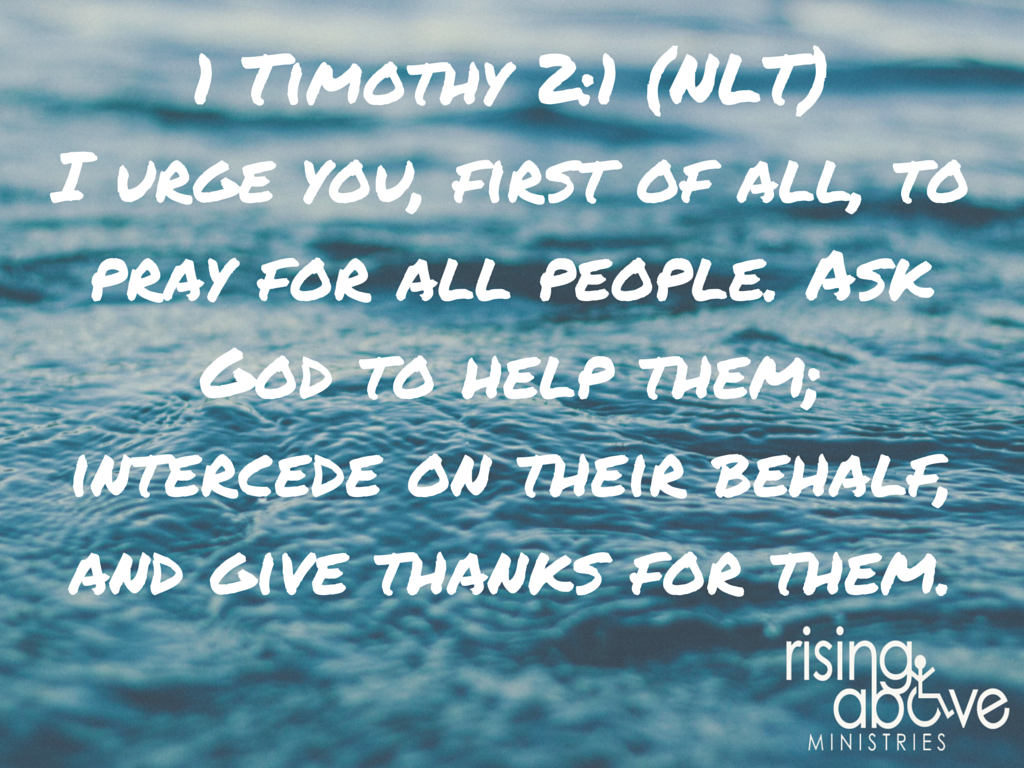 1 Timothy 2-1 (NLT) I urge you, first of