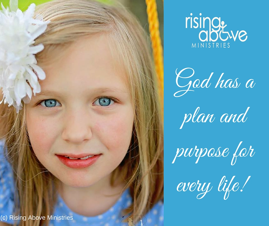 God has a plan and purpose for every life.