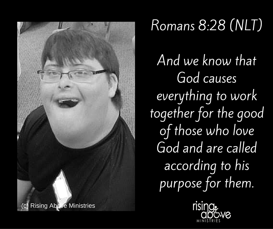 Romans 8-28 (NLT) And we know that God causes everything to work together for the good of those who love God and are called according to his purpose for them.