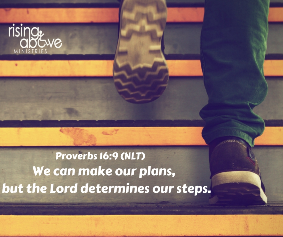 We can make our plans, but the Lord determines our steps.