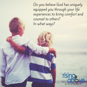 Do you believe God has uniquely equipped you through your life experiences to bring comfort and counsel to others- In what ways-
