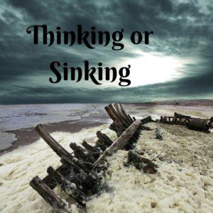 Thinking or Sinking