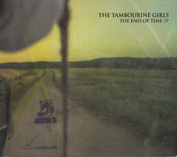 Tambourine Girls - End Of Time EP