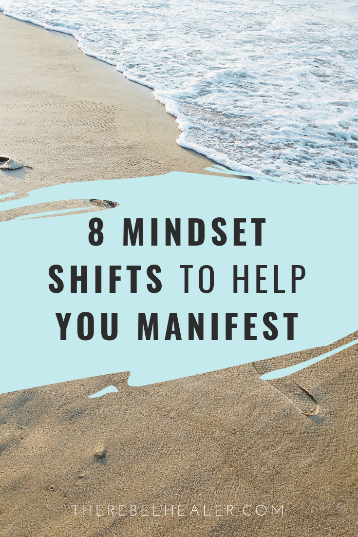 8 Mindset shifts to help you manifest.png