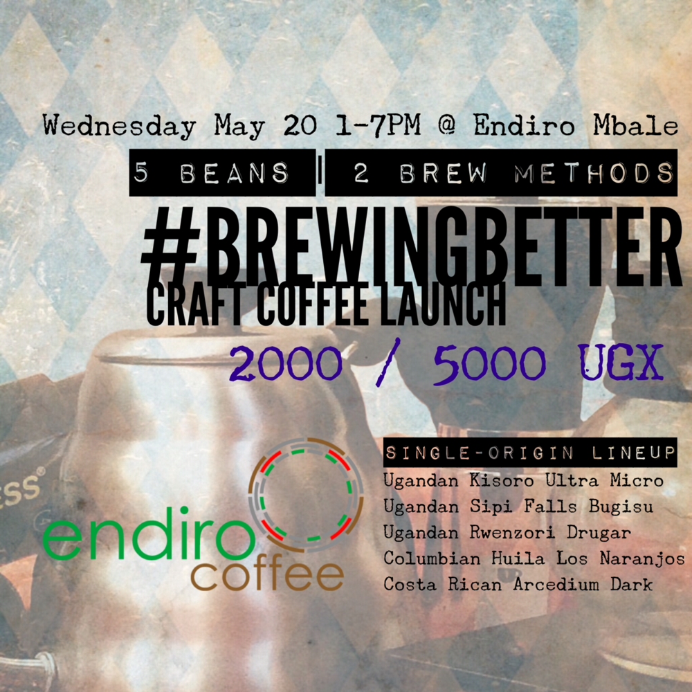 """ANNOUNCING: #Brewingbetter Launch Party 🎊🎊 Wednesday, May 20, 2015 @ Endiro Coffee [Mbale     http://endirocoffee.com/locations.html  ] (1-7PM)—————————————KEEP READING, YOU WILL BE GLAD YOU DID!!!  😂😂😂😂😂😂😂😂😂😂😂😂😂😂😂😂😂😂😂😂—————————————Don't miss single-origin coffees from Columbia, Costa Rica and, of course #Uganda    We are launching the first handcraft brewing service in the country featuring #aeropress and #hario #woodneck   ONE DAY ONLY the prices for these brews will be ridiculously cheap ‼️‼️     ☕️☕️☕️☕️☕️☕️☕️☕️☕️☕️☕️☕️☕️☕️☕️☕️☕️☕️☕️☕️☕️☕️  2000 UGX for all Ugandan Single Origins    5000 UGX for Latin American Coffees  —————————————–  And we especially want to invite those of you who are investing your time, talent, and treasure into projects, causes, and endeavors which are """"brewing a better Uganda and a better world"""". PLEASE COME and tell us what you are doing – you are the reason we exist!    https://instagram.com/endirocoffee/https://twitter.com/endirocoffee"""