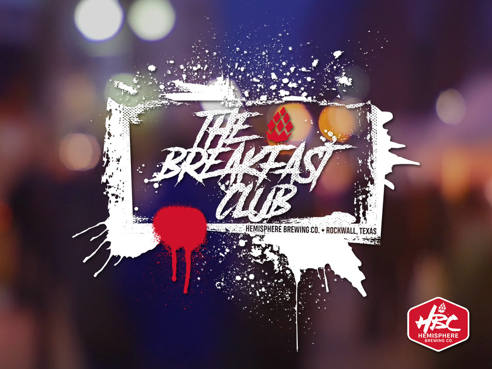 The Breakfast Club • Hemisphere Brewing Company