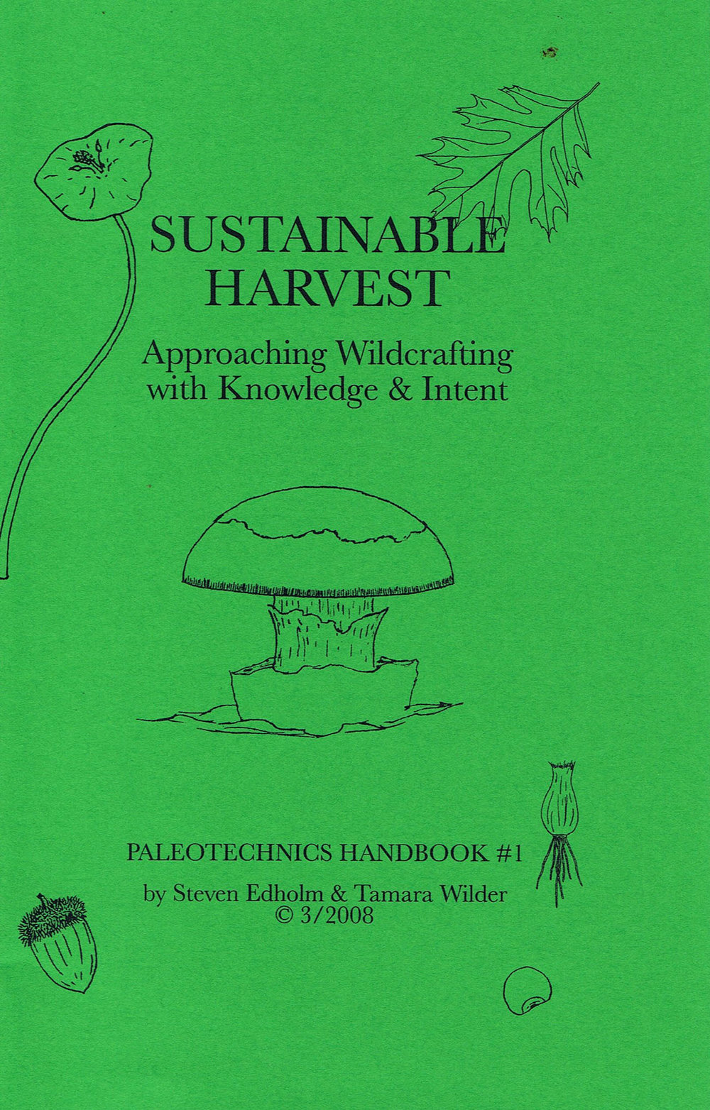 Sustainable Harvest - PDF of our handbook of the same name. Click here to purchase printed handbook.