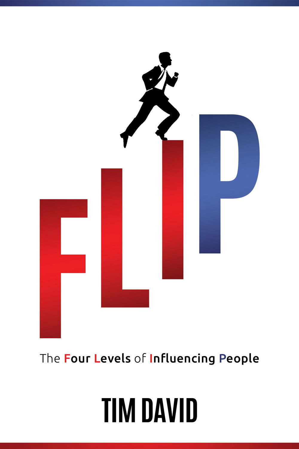 FLIP: The Four Levels of Influencing People - Paperback by Tim David