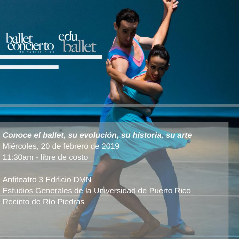 Conoce la historia del ballet, su evolución y pasos Miércoles, 20 de febrero 11_30am Anfiteatro 3 Edificio DMN Estudios Generales Auspicia la Asociación de Profesores y Profesionales Universitarios (2).png