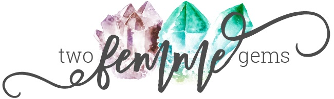 Two Femme Gems | Travel Blog