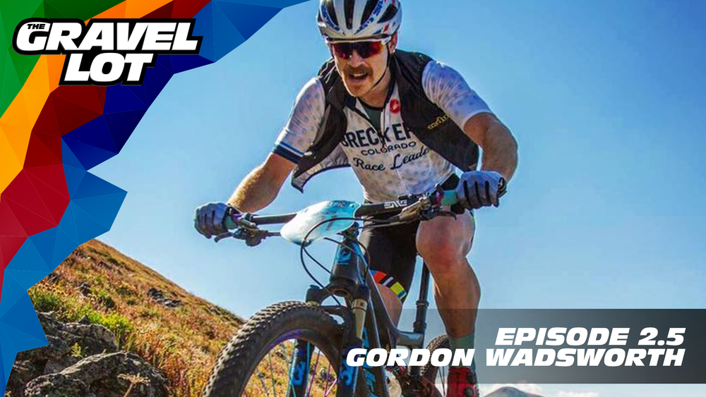 """Episode 57: Gordon Wadsworth swings by The Gravel Lot this week for a special New Years Eve recording where we talked about finding yourself, defining your mental strength, and why perspective means everything.   Be Free Ride Bikes:    Save 50% on your next RoadID:    Handup Gloves: Use code """"PEBBLES"""" for 20% off EVERYTHING in store.    Noxgear: Use code """"PEBBLES"""" for 35% off any item.    Magas Law Firm:   Subscribe to The Gravel Lot on the  Wide Angle Podium Network and become a member TODAY!"""