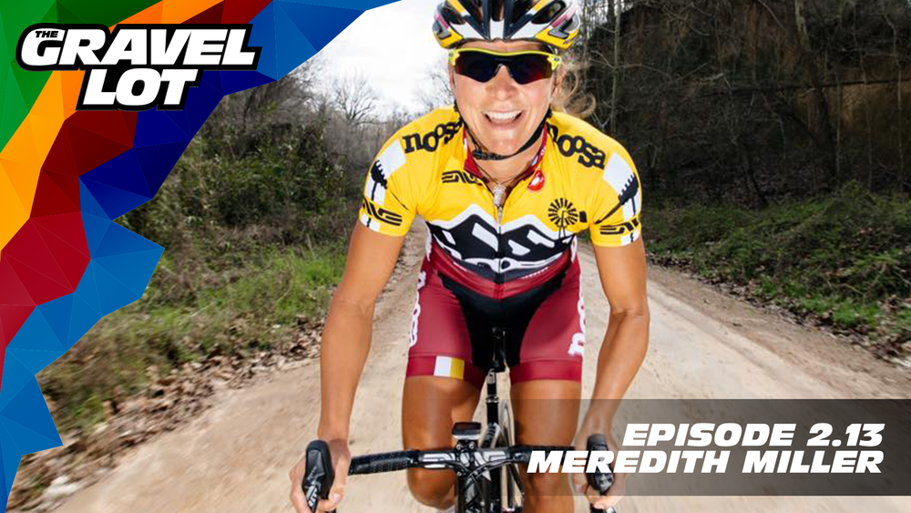 "Episode 65: Meredith Miller joins us this week and we discuss racing in Europe with sharp elbows, what retirement is like, and her newfound role within USA Cycling.   Visit The Gravel Lot website for our latest podcast, Real Talk videos, Bonus Content, shop, social media, and everything in between.    Red Kite Ronde Registration    Save 50% on your next RoadID:    Handup Gloves: Use code ""PEBBLES"" for 20% off EVERYTHING in store.    Be Free Ride Bikes:    Noxgear: Use code ""PEBBLES"" for 35% off any item.    Magas Law Firm:   Subscribe to The Gravel Lot on the  Wide Angle Podium Network and become a member TODAY!"