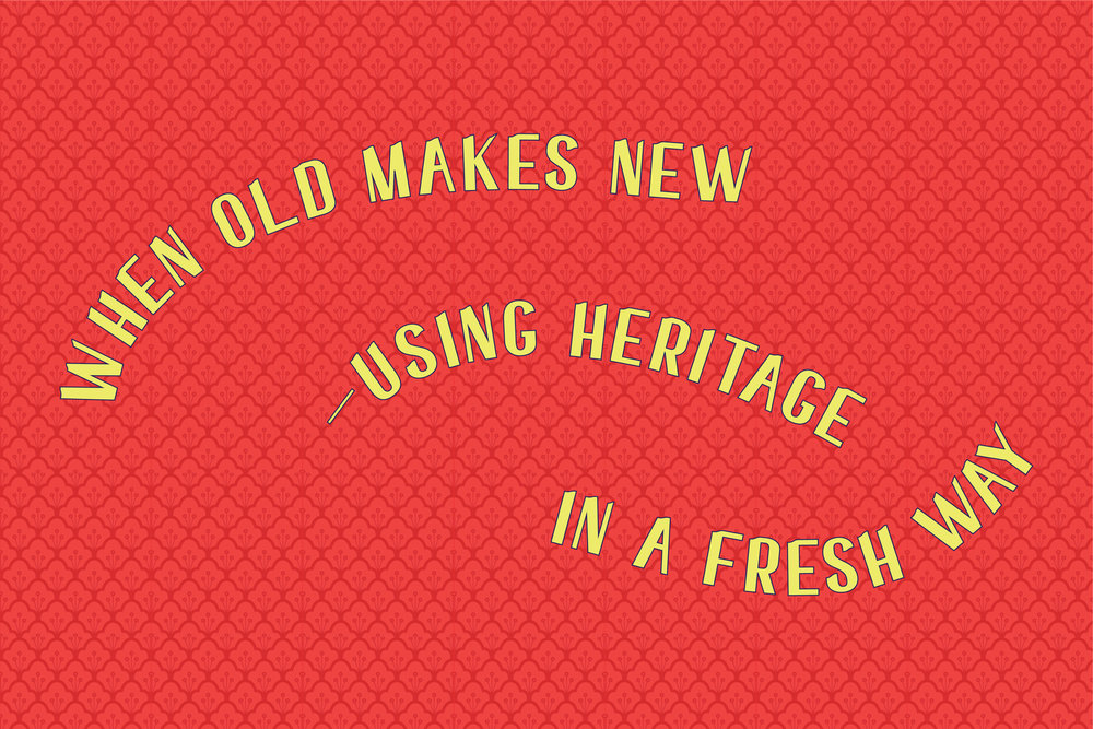 When old makes new — using heritage in a fresh way