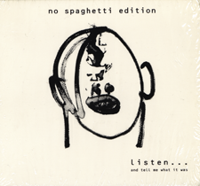 "2001  ""Listen…and tell me what it was""  No Spaghetti Edition SOFA 506"