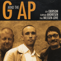 "2001  ""Mind the gap""  Eberson, Andresen, Nilssen-Love CLP CD 66"