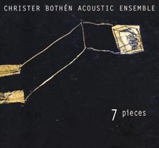 """2002  """"7 Pieces""""  Christer Bothen Acoustic Ensemble LJCD 5230"""