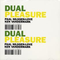 """2002  """"Dual Pleasure""""  Paal Nilssen-Love, Ken Vandermark STS068CD"""