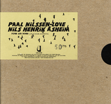 "2005  ""Pipes & Bones""  Paal Nilssen-Love, Nils Henrik Asheim, Utech Records. Limited edition of 75 and 50"