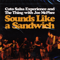 """2005  """"Sounds Like A Sandwich""""  Cato Salsa Experience and The Thing with Joe McPhee STSJ103CD"""