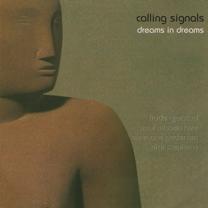"2006 Calling Signals  ""Dreams in Dreams""  FMR CD177-0805"