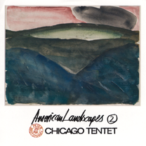 """2007 Chicago Tentet   """"American Landscapes (2)""""   All music by the tentet.  Produced by Bruno Johnson and Peter Brötzmann. Recorded live at Le Weekend 2006 in The Tolbooth, Stirling Scotland Okkadisk OD12067"""