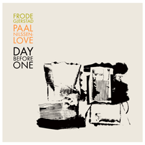 """2007 Frode Gjerstad and Paal Nilssen-Love   """"Day Before One""""  Vinyl"""