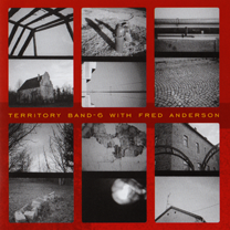 """2007 Territory Band with Fred Anderson  """"6"""""""