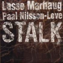 """2007 Lasse Marhaug/ Paal Nilssen-Love  """"Stalk"""""""