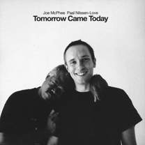"2008 Joe McPhee / Paal Nilssen-Love  ""Tomorrow Came Today"""