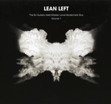 "2009 Lean Left  ""The Ex Guitars meet Paal Nilssen-Love/Vandermark Duo Volume 1"""