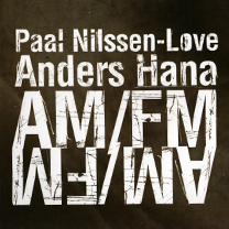 "2010 Hana/Nilssen-Love  ""AM/FM"""