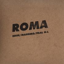 "2010 Broe/Massimo/Nilssen-Love  ""Roma"""