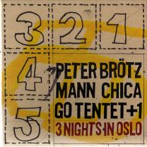 "2010 Peter Brötzmann Chicago Tentent +1  ""3 Nights in Oslo [box]"""
