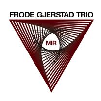 """2011 Frode Gjerstad Trio  """"MIR"""""""