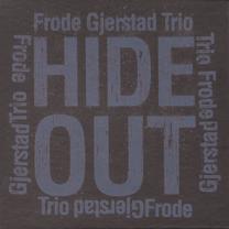 "2012 Frode Gjerstad Trio  ""Hide Out"""