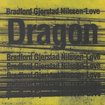 "2012 Bradford/Gjerstad/Nilssen-Love  ""Dragon"""
