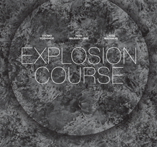 "2013 Otomo Yoshihide / Paal Nilssen-Love / Lasse Marhaug  ""Explosion Course"""