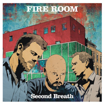 "2013 Fireroom  ""Second Breath"""