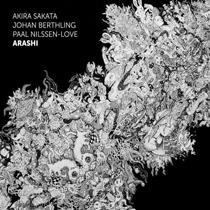 """2014 Akira Sakata, Johan Berthling, Paal Nilssen-Love  """"Arashi"""""""
