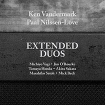 "2014 Ken Vandermark & Paal Nilssen-Love  ""Extended Duos""  (Michiyo Yagi, Jim O'Rourke, Tamaya Honda, Akira Sakata, Masahiko Satoh, Mick Beck)"