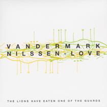 "2015 Ken Vandermark, Paal Nilssen-Love  ""The Lions Have Eaten one of the Guards"""