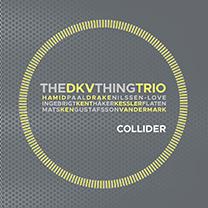 "DKV TRIO / THE THING  Ken Vandermark / Mats Gustafsson / Kent Kessler / Ingebrigt Håker Flaten / Hamid Drake / Paal Nilssen-Love  ""COLLIDER""   NOTTWO Records  / MW 930-2 / CD / 2016"