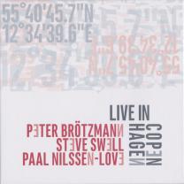 "PETER BRÖTMANN / STEVE SWELL / PAAL NILSSEN-LOVE   ""LIVE IN COPENHAGEN""   NOTTWO RECORDS / CD / 2016"