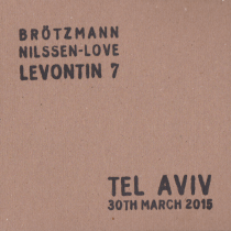 "2017 Brötzmann / Nilssen-Love  ""Levontin 7"""