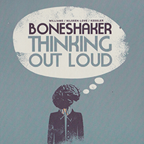 """2017 Boneshaker Williams / Nilssen-Love / Kessler  """"Thinking Out Loud"""""""